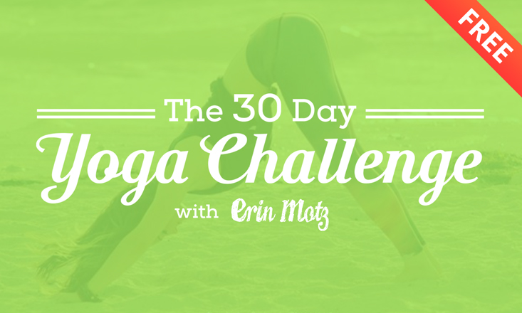 30 Day Yoga Challenge with Erin Motz.