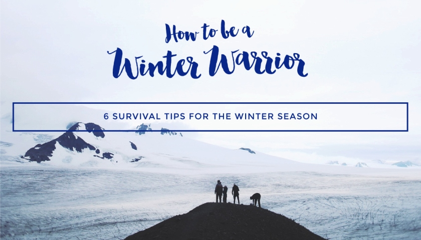 Survival Tips for The Winter Season.