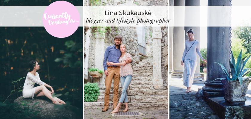 Crushing on: Lina Skukauskė, blogger & lifestyle photographer.